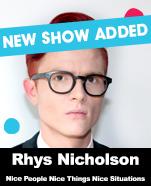 Rhys Nicholson – Nice People Nice Things Nice Situations