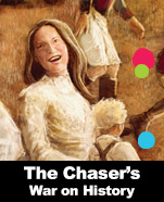 The Chaser Quarterly and The Shovel present… The War on History