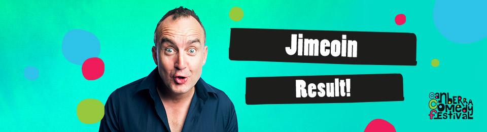 Jimeoin – Result!
