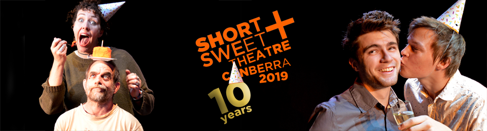 Short+Sweet Theatre Canberra 2019