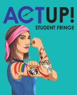 Act Up! Student Fringe Festival