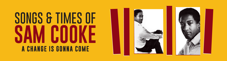 Songs & Times of Sam Cooke: A Change is Gonna Come