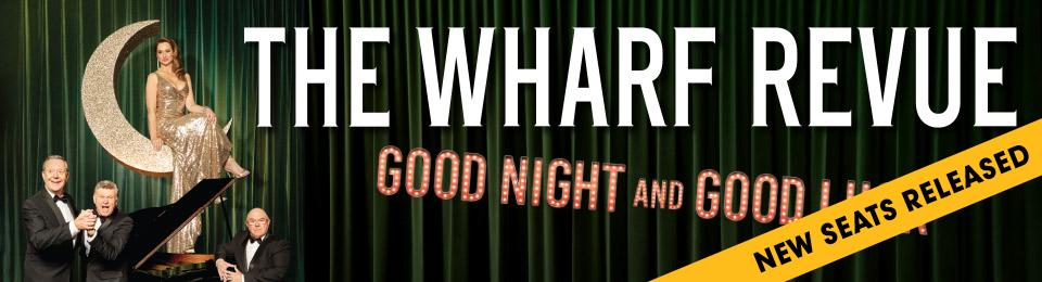 The Wharf Revue: Good Night and Good Luck