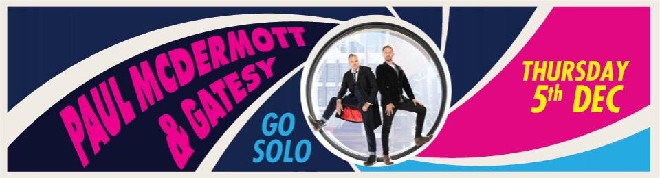 Paul McDermott & Gatesy Go Solo