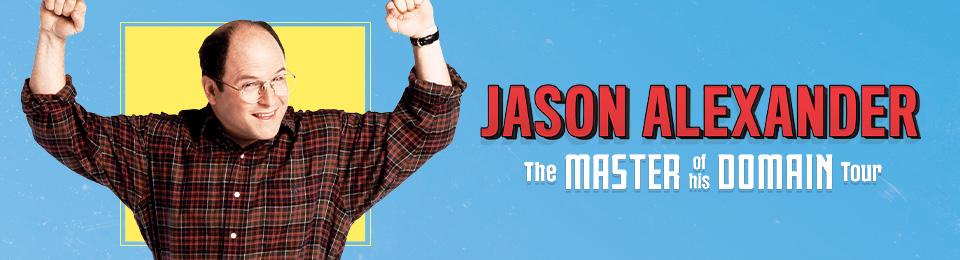 """Jason Alexander """"Master of his Domain"""""""