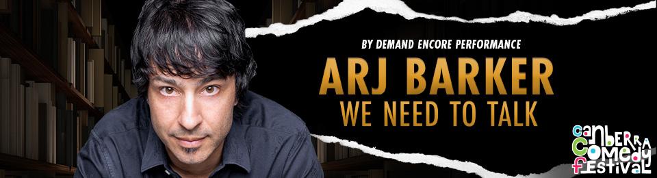 Arj Barker – We Need To Talk Encore