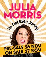 Julia Morris: I'm Not Even Joking, Saturday 24 October 2020