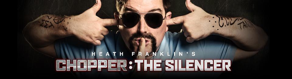 Heath Franklin's Chopper  – The Silencer