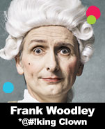 Frank Woodley – *@#!king Clown