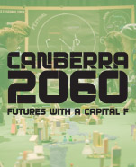 Canberra 2060: Futures with a Capital F