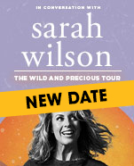 Sarah Wilson: The Wild and Precious Tour