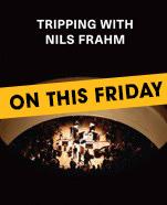 Film Screening – Tripping with Nils Frahm