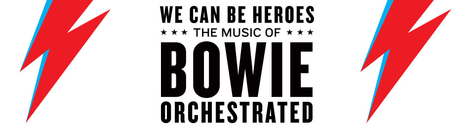 We Can Be Heroes – The Music of BOWIE Orchestrated