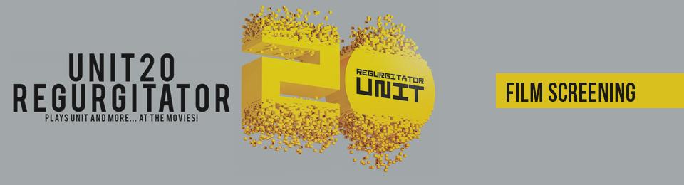 Regurgitator UNIT20… At The Movies