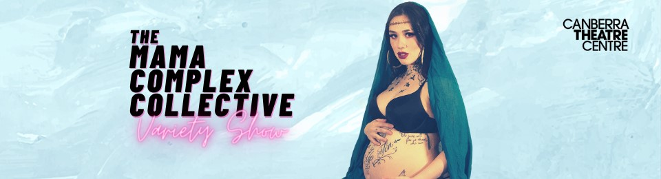 The Mama Complex Collective: Variety Show!