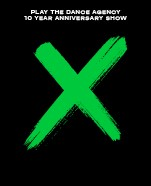 Play The Dance Agency: X