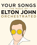 Your Songs – The Music of Elton John Orchestrated