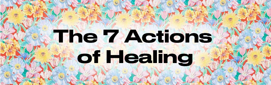 The 7 Actions of Healing