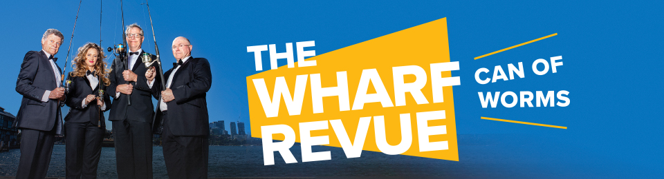 The Wharf Revue: Can of Worms