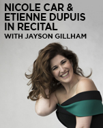 Nicole Car & Etienne Dupuis in recital with Jayson Gillham