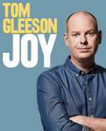 Tom Gleeson – Joy