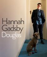 Hannah Gadsby – Douglas