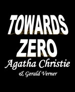 Towards Zero by Agatha Christie & Gerald Verner