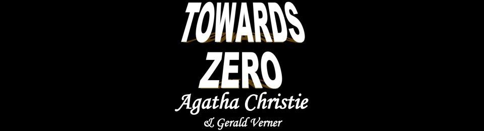 Towards Zero by Agatha Christie & Gerald Verner