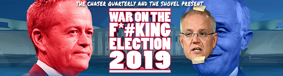The War on the F*#king Election 2019