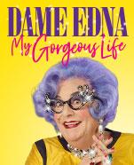 Dame Edna – My Gorgeous Life